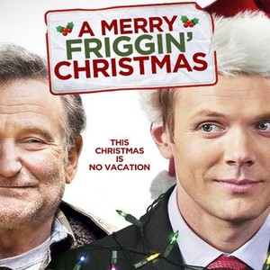 A Merry Friggin\' Christmas (2014) - Rotten Tomatoes