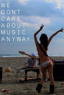 We Don't Care About Music Anyway