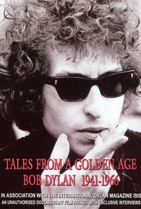 Tales From a Golden Age: Bob Dylan 1941-1966