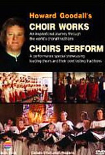 Howard Goodall's Choir Works And Choirs Perform