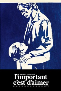 That Most Important Thing: Love (L'important c'est d'aimer)