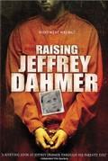 Raising Jeffrey Dahmer