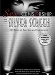 Sex, Censorship and the Silver Screen