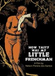 Como Era Gostoso o Meu Franc�s (How Tasty Was My Little Frenchman)