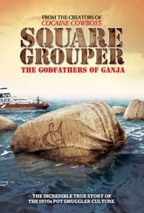 Square Grouper: The Godfathers of Ganja