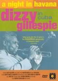 Night in Havana: Dizzy Gillespie in Cuba