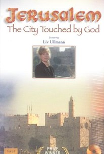 Jerusalem: The City Touched By God