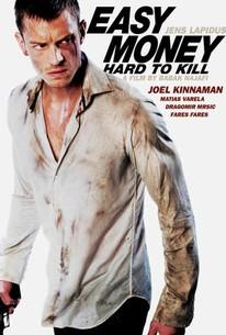 Easy Money: Hard to Kill