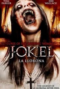 J-ok'el: La Llorona: Curse of the Weeping Woman