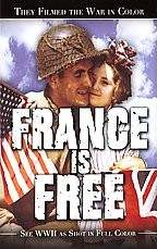 They Filmed the War in Color - France is Free