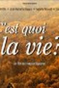 C'est quoi la vie? (What's Life?)