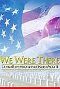 We Were There: Latino Remembrances of World War II
