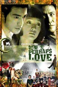 Ru guo Ai (Perhaps Love)