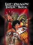 Exit the Dragon, Enter the Tiger