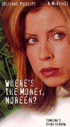 Where's the Money, Noreen?