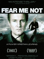 Den du frygter, (Fear Me Not)