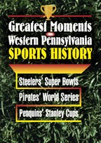 Greatest Moments in Western Pennsylvania Sports History
