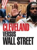 Cleveland Vs. Wall Street (Mais mit d� B�nkler)
