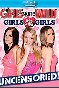 Girls Gone Wild - Girls Who Crave Girls