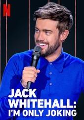 Jack Whitehall: I'm Only Joking