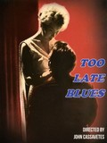 Too Late Blues