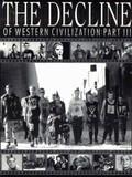 The Decline of Western Civilization - Part III