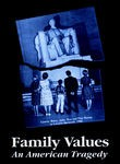 Family Values: An American Tragedy