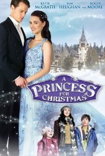 A Princess For Christmas (2011) - Rotten Tomatoes