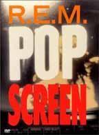R.E.M.: Pop Screen