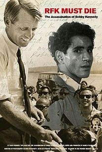RFK Must Die: The Assassination of Bobby Kennedy