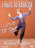I Hate to Exercise, I Love to Tap