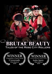 Brutal Beauty: Tales of the Rose City Rollers