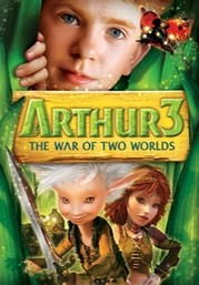 Arthur and the Invisibles 3: Arthur and the War of Two Worlds