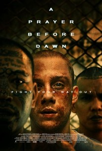 A Prayer Before Dawn (2018) - Rotten Tomatoes