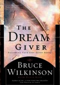 Bruce Wilkinson: The Dream Giver