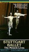 Stuttgart Ballet - The Miracle Lives