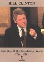 Bill Clinton - Speeches of the Presidental Years, 1993 - 2001
