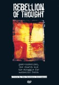 Rebellion of Thought: Post-Modernism, The Church and the Struggle For Authentic Faith