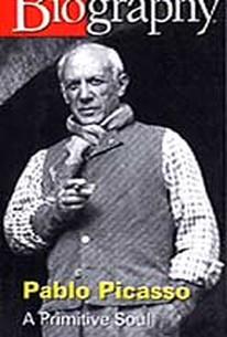 Biography: Pablo Picasso - A Primitive Soul