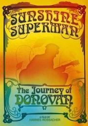 Sunshine Superman: The Journey of Donovan