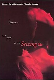 Seizing Me
