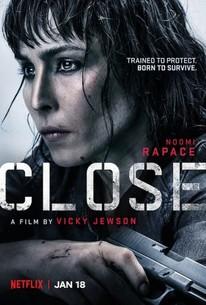 Close (2019) - Rotten Tomatoes