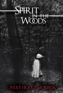 Spirit In The Woods 2014 Rotten Tomatoes