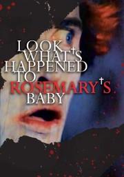 Look What's Happened to Rosemary's Baby (Rosemary's Baby II)