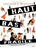 Haut Bas Fragile (Up, Down, Fragile)