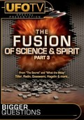 Bigger Questions: The Fusion of Science and Spirit