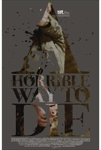 A Horrible Way to Die (2011) - Rotten Tomatoes