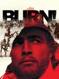 Burn!