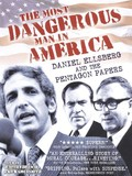 Most Dangerous Man in America: Daniel Ellsberg and the Pentagon Papers