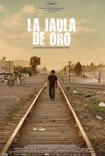 The Golden Dream (La Jaula De Oro)